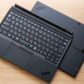 ThinkPadのキーボードが付いた2in1タブレット「ThinkPad X1 Tablet(第3世代)」レビュー